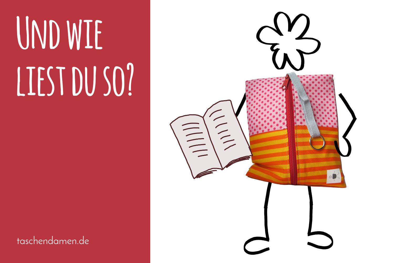 Wie liest du so? Umfrage der Taschendamen zur Lesegewohnheiten.
