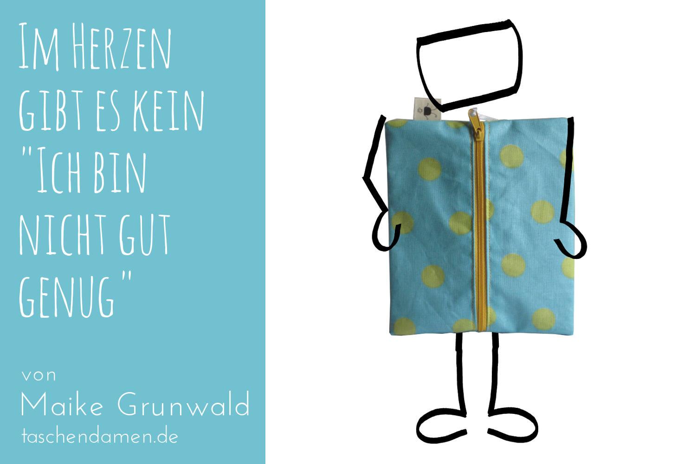 """Im Herzen gibt es kein """"Ich bin nicht gut genug"""" . EinEe Geschichte von Maike Grunwald."""